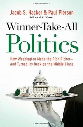 Cover of Winner-Take-All Politics, by Jacob Hacker and Paul Pierson