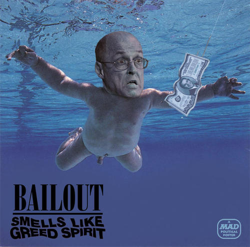 MAD on the bailout: Smells Like Greed Spirit – Boing Boing