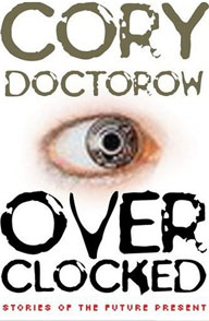 Book cover of 'Overclocked: Stories of the Future Present' by Cory Doctorow